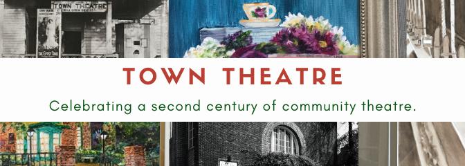 Town Theatre happenings
